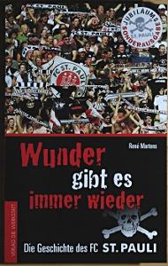 Wunder gibt es immer wieder - Standardwerk über den FC St.Pauli von René Martens